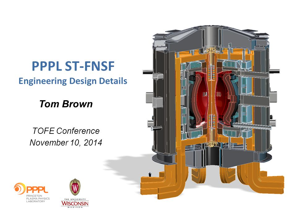 PPPL ST-FNSF Engineering Design Details Tom Brown TOFE Conference November 10, 2014