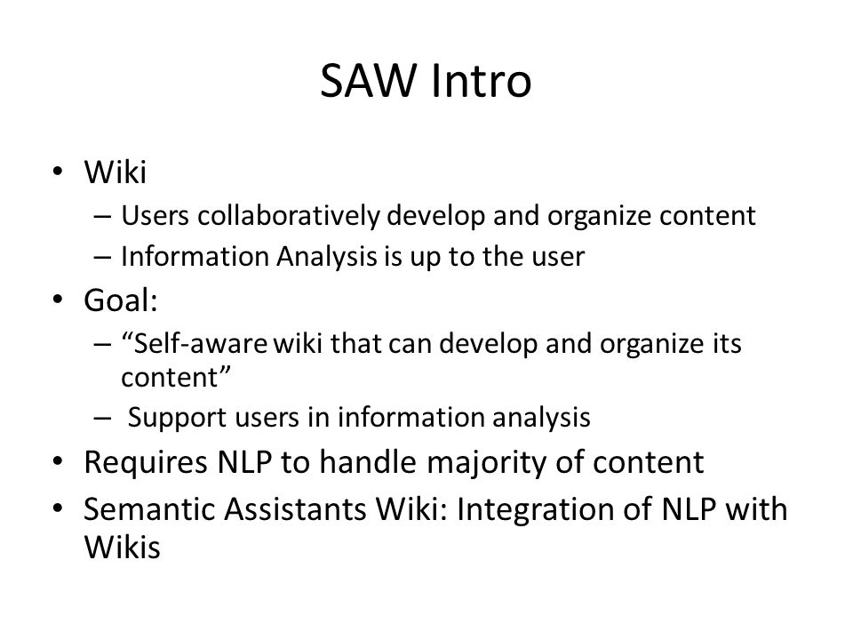 SAW in Action WikiWiki-NLP IntegrationSemantic AssistantsGATE NLP Pipeline: Names Entity Recognition wiki.org/Mary …Mary won… … Mary won the first prize...