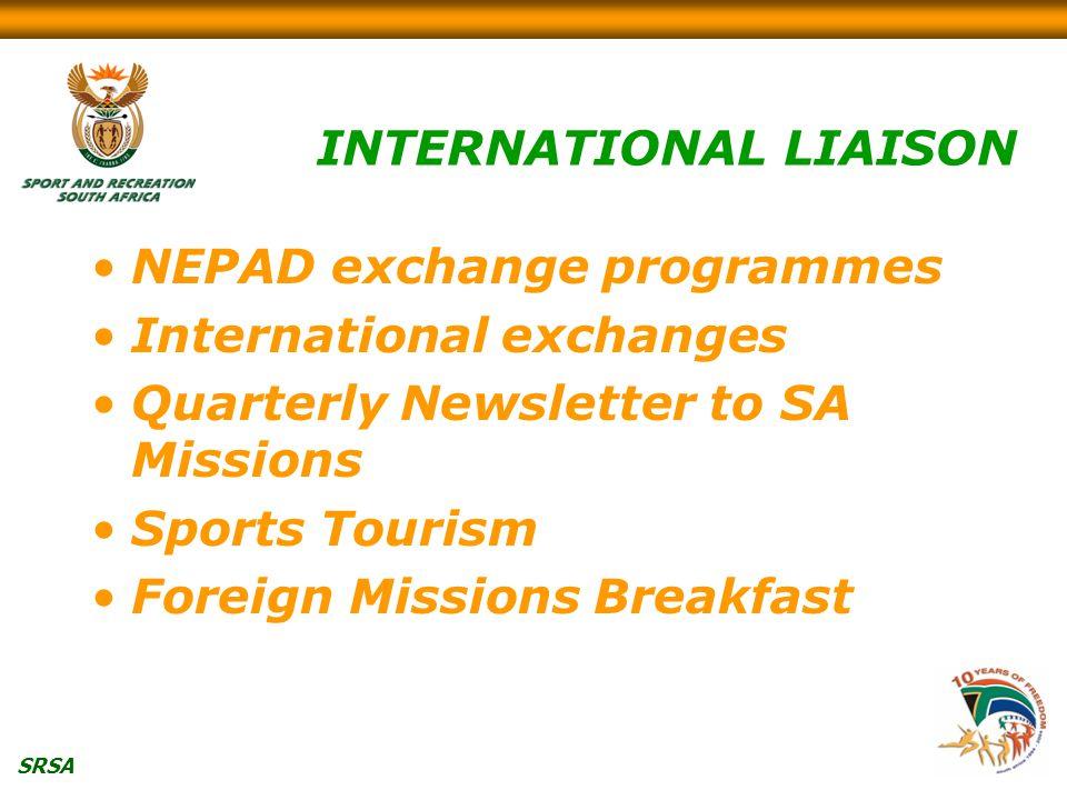 SRSA INTERNATIONAL LIAISON NEPAD exchange programmes International exchanges Quarterly Newsletter to SA Missions Sports Tourism Foreign Missions Break