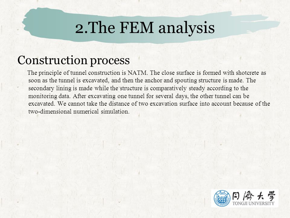 2.The FEM analysis Construction process The principle of tunnel construction is NATM.