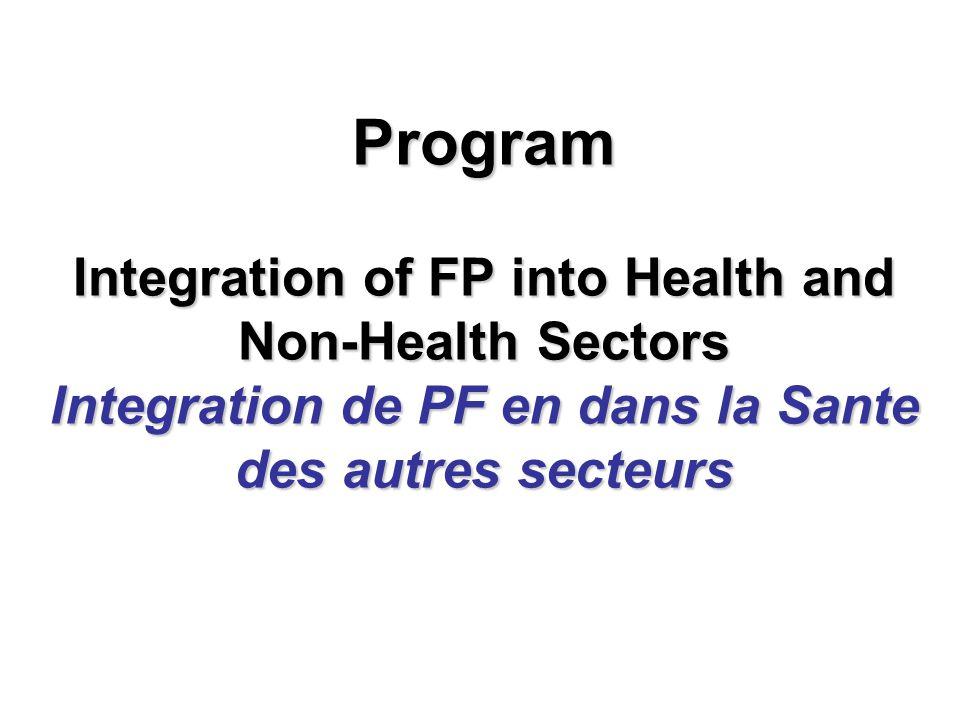 Program Integration of FP into Health and Non-Health Sectors Integration de PF en dans la Sante des autres secteurs