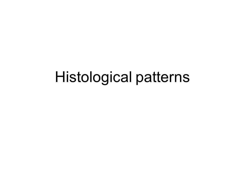 Histological patterns