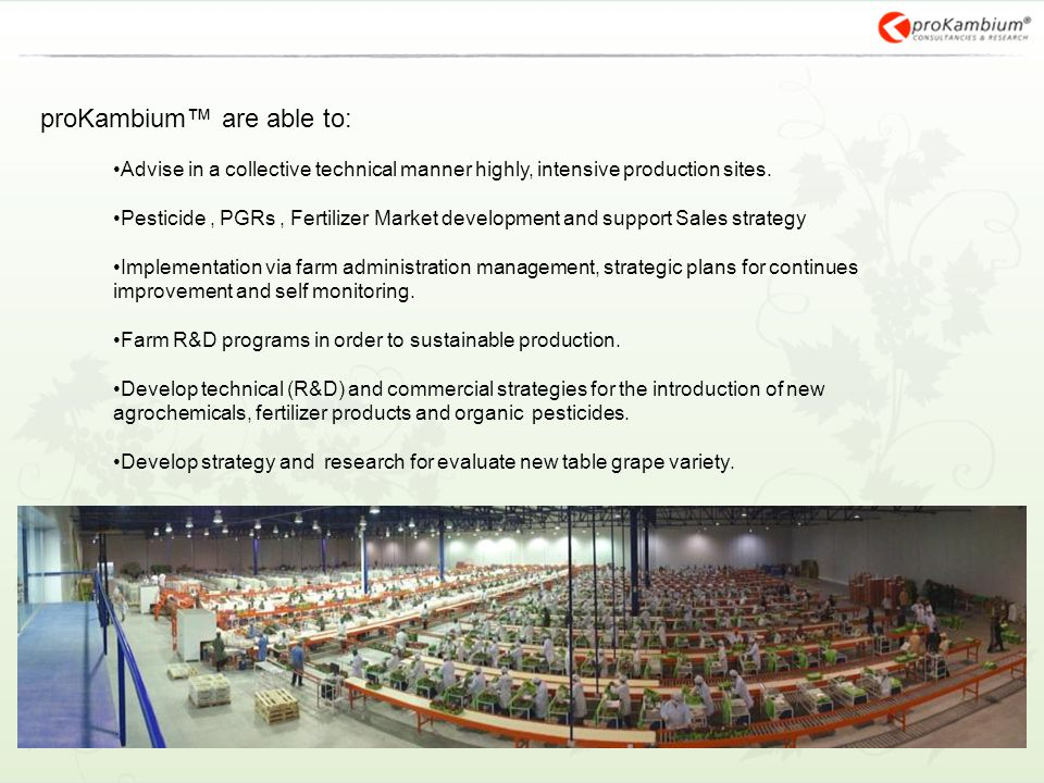 proKambium™ are able to: Advise in a collective technical manner highly, intensive production sites. Pesticide, PGRs, Fertilizer Market development an