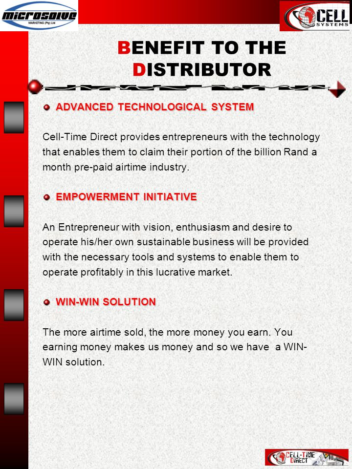 ADVANCED TECHNOLOGICAL SYSTEM ADVANCED TECHNOLOGICAL SYSTEM Cell-Time Direct provides entrepreneurs with the technology that enables them to claim their portion of the billion Rand a month pre-paid airtime industry.