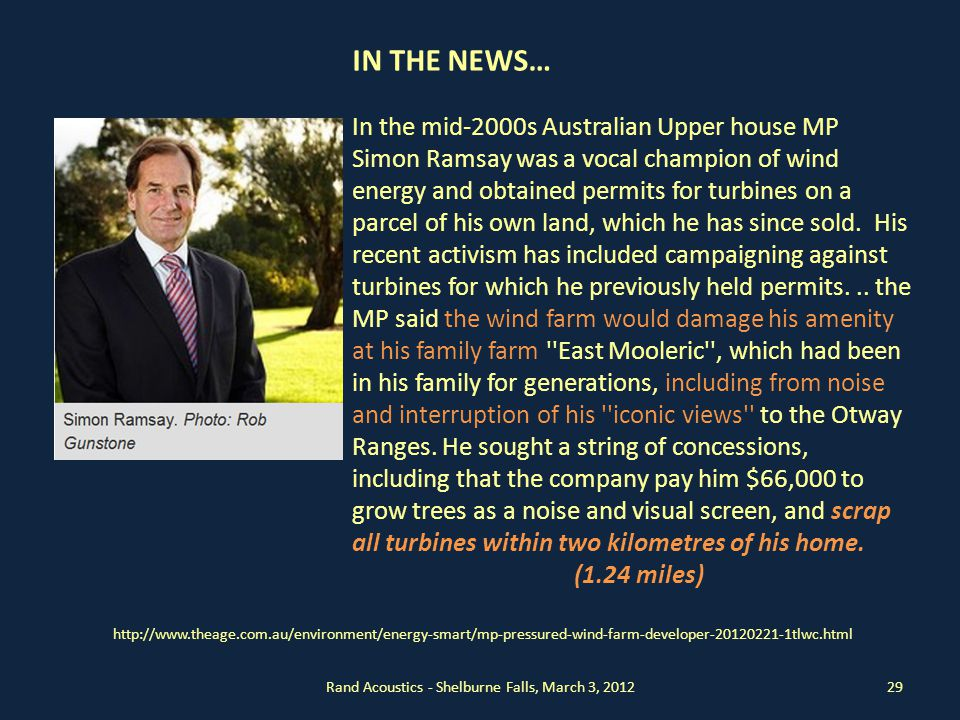Rand Acoustics - Shelburne Falls, March 3, 201229 IN THE NEWS… In the mid-2000s Australian Upper house MP Simon Ramsay was a vocal champion of wind energy and obtained permits for turbines on a parcel of his own land, which he has since sold.