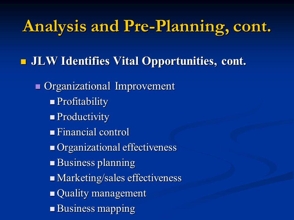 JLW Identifies Vital Opportunities, cont. JLW Identifies Vital Opportunities, cont.