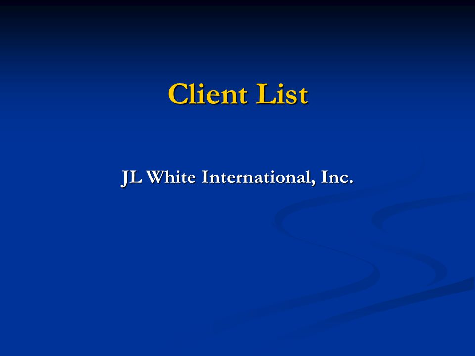 Client List JL White International, Inc.