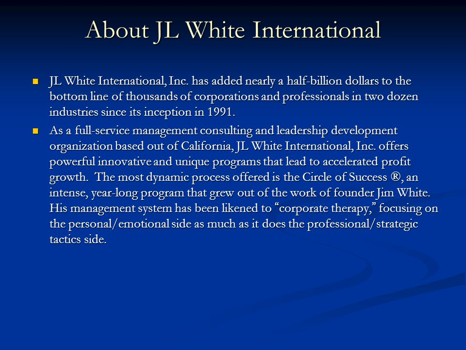 About JL White International JL White International, Inc.
