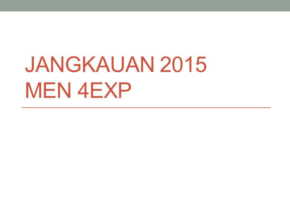 JANGKAUAN 2015 MEN 4EXP