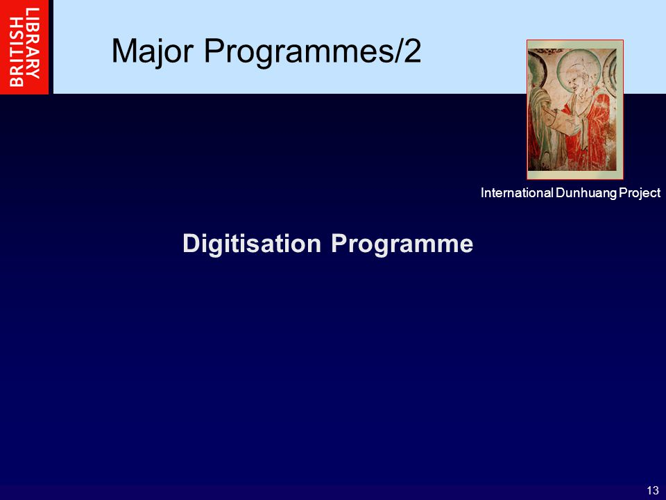 13 Digitisation Programme Major Programmes/2 International Dunhuang Project