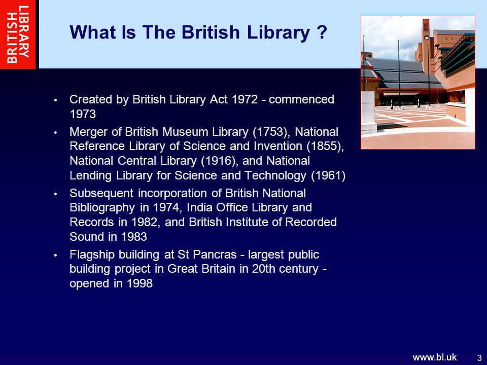 3 www.bl.uk What Is The British Library .