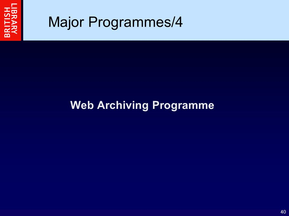 40 Web Archiving Programme Major Programmes/4