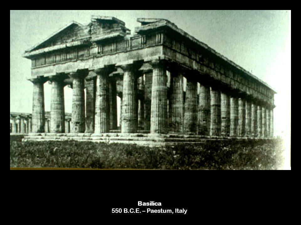 Basilica 550 B.C.E. – Paestum, Italy