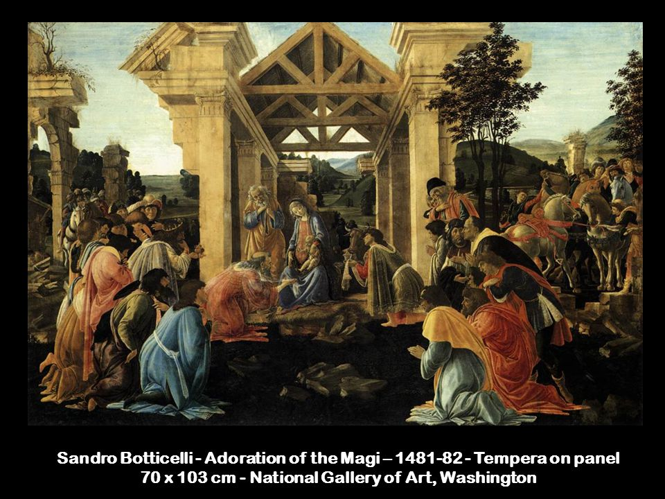 Sandro Botticelli - Adoration of the Magi – 1481-82 - Tempera on panel 70 x 103 cm - National Gallery of Art, Washington