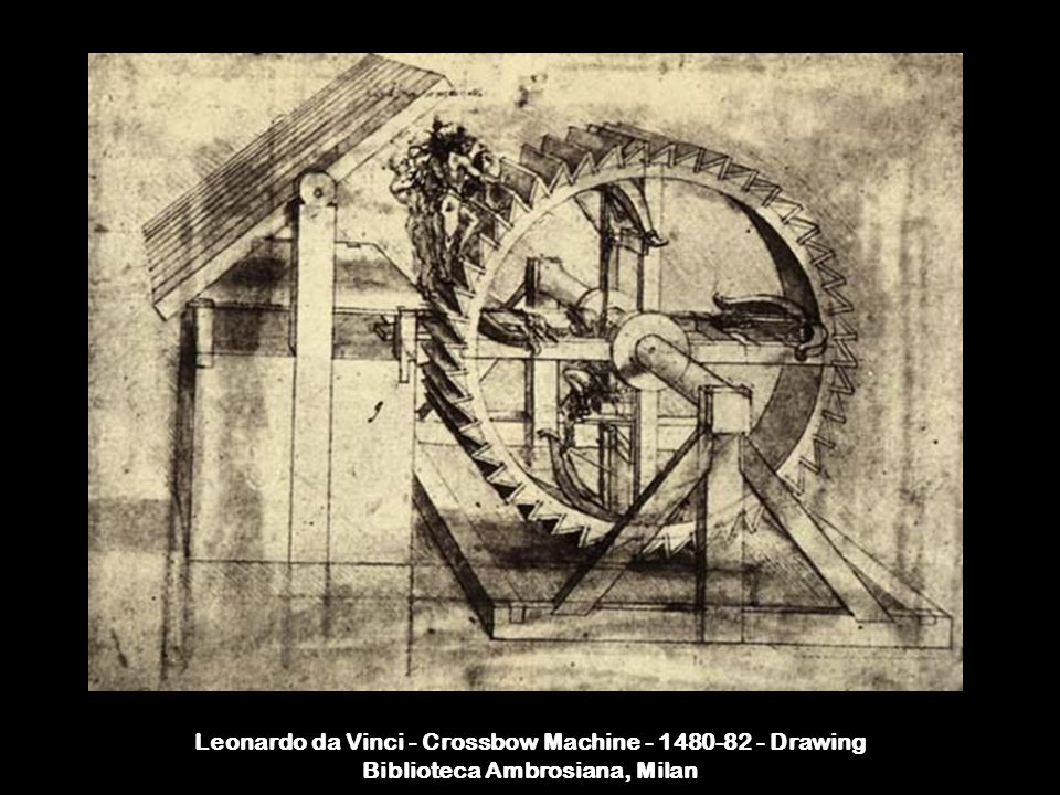 Leonardo da Vinci - Crossbow Machine - 1480-82 - Drawing Biblioteca Ambrosiana, Milan