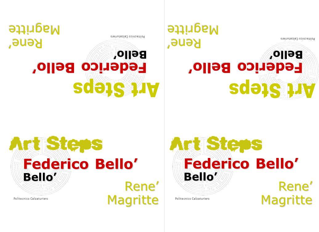 Federico Bello' Bello' Politecnico Calzaturiero Rene'Magritte Federico Bello' Bello' Rene'Magritte Bello' Rene'Magritte Bello' Rene'Magritte