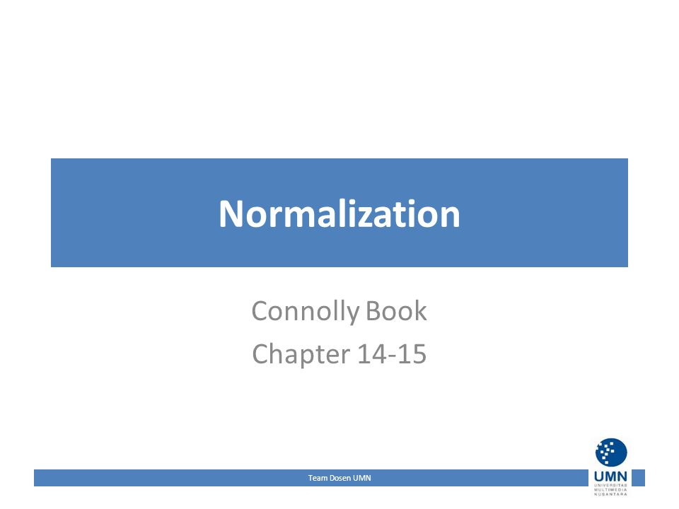 Team Dosen UMN Normalization Connolly Book Chapter 14-15