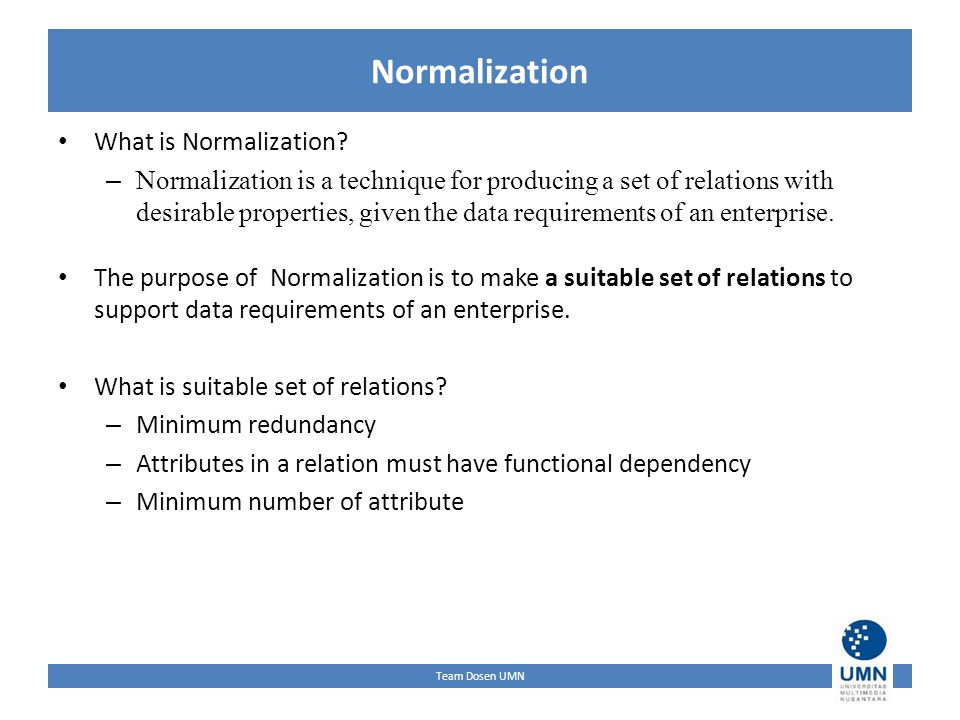 Team Dosen UMN Normalization What is Normalization.