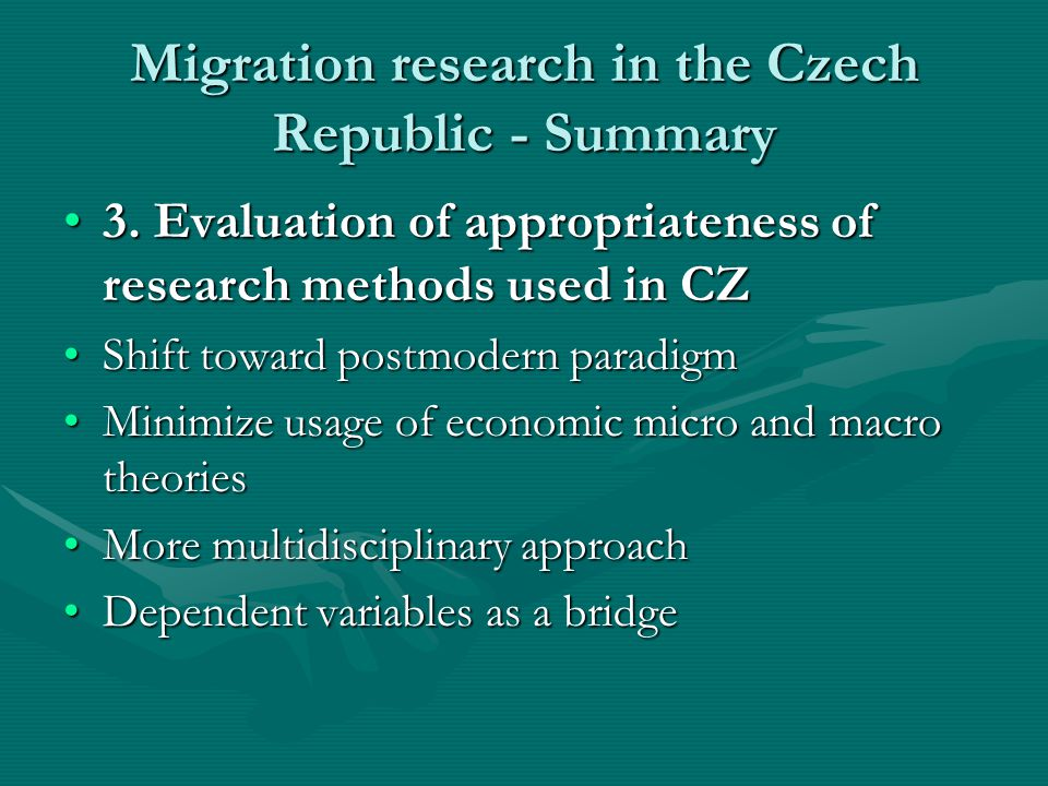 Migration research in the Czech Republic - Summary 3. Evaluation of appropriateness of research methods used in CZ3. Evaluation of appropriateness of