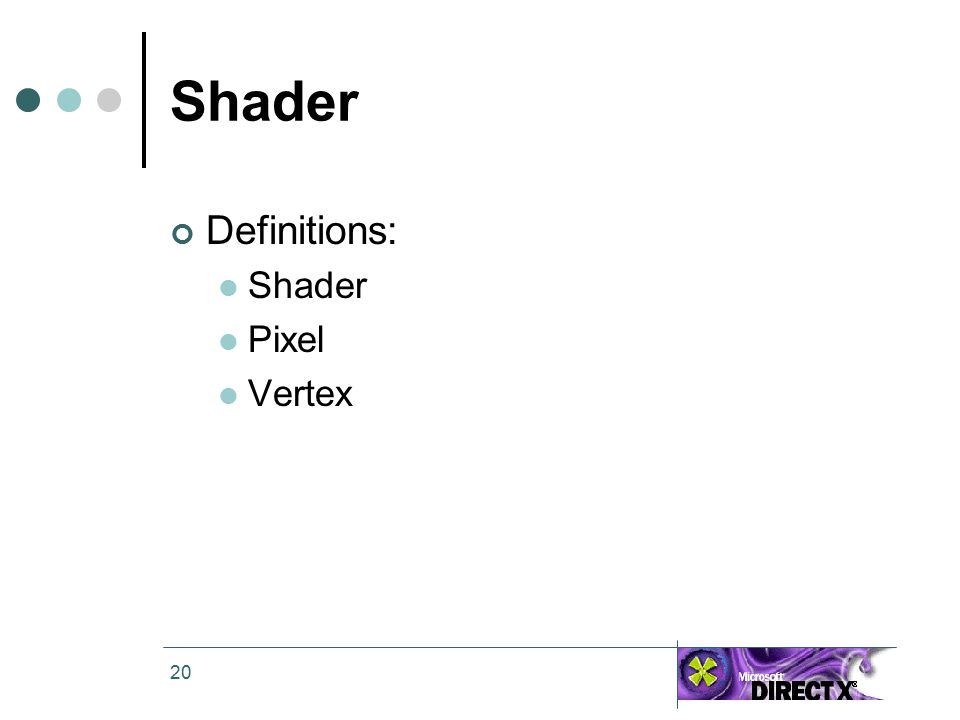 20 Shader Definitions: Shader Pixel Vertex