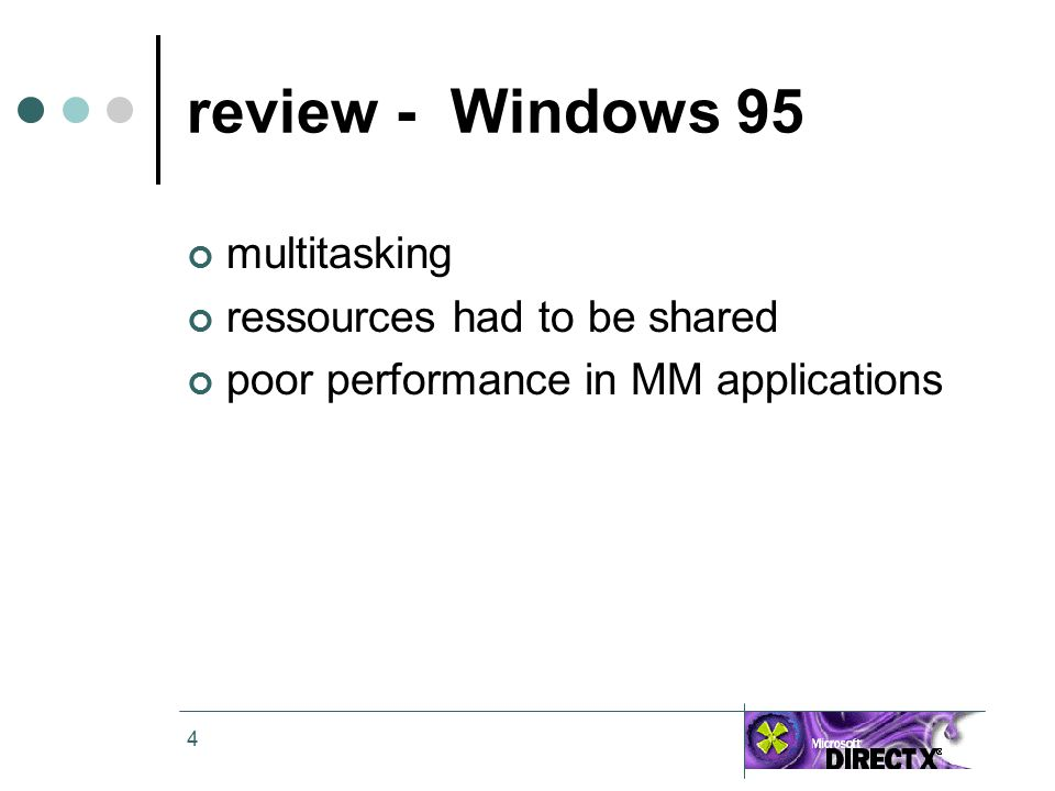 4 review - Windows 95 multitasking ressources had to be shared poor performance in MM applications