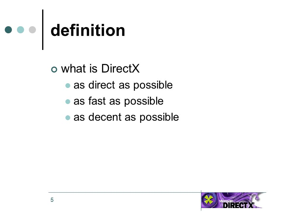 5 definition what is DirectX as direct as possible as fast as possible as decent as possible