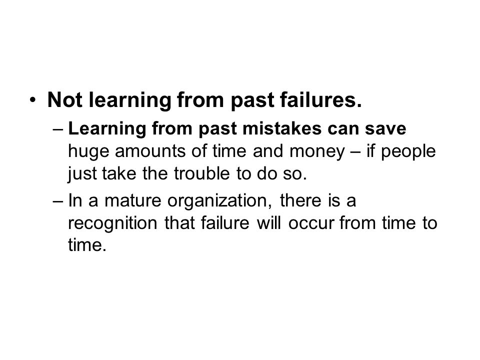 Not learning from past failures.