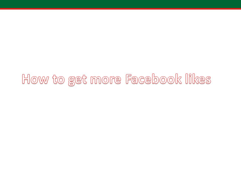 Invite your friends Simple Ask your staff to like the page Invite Facebook friends