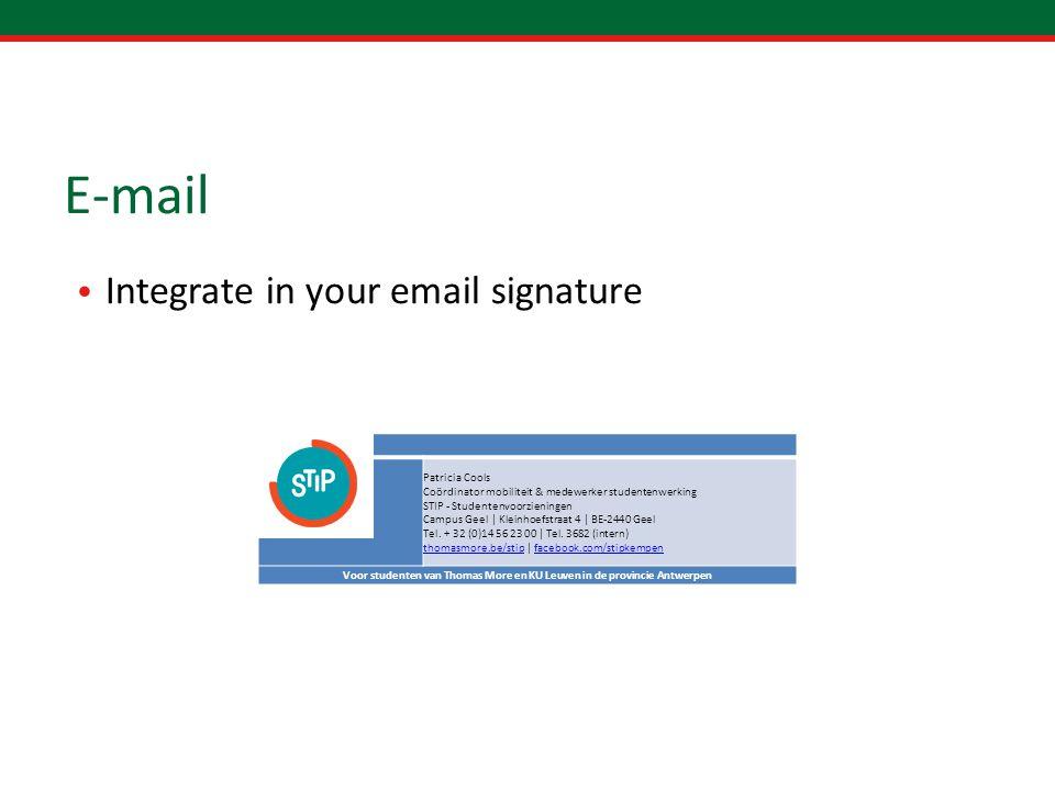 E-mail Integrate in your email signature Patricia Cools Coördinator mobiliteit & medewerker studentenwerking STIP - Studentenvoorzieningen Campus Geel | Kleinhoefstraat 4 | BE-2440 Geel Tel.