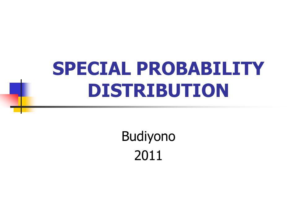 SPECIAL PROBABILITY DISTRIBUTION Budiyono 2011