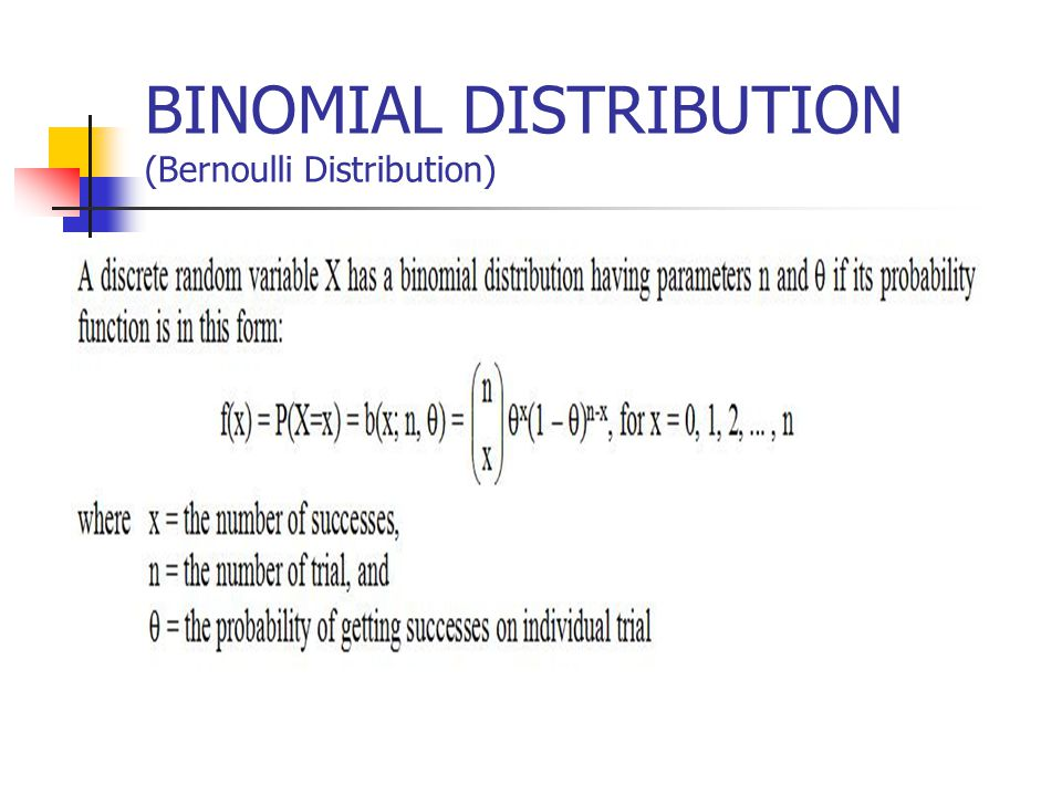 BINOMIAL DISTRIBUTION (Bernoulli Distribution)