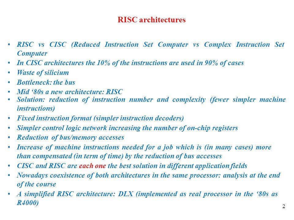 2 RISC vs CISC (Reduced Instruction Set Computer vs Complex Instruction Set Computer RISC architectures In CISC architectures the 10% of the instructi