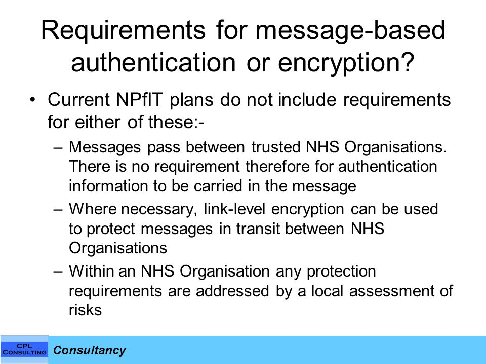 Consultancy Requirements for message-based authentication or encryption.