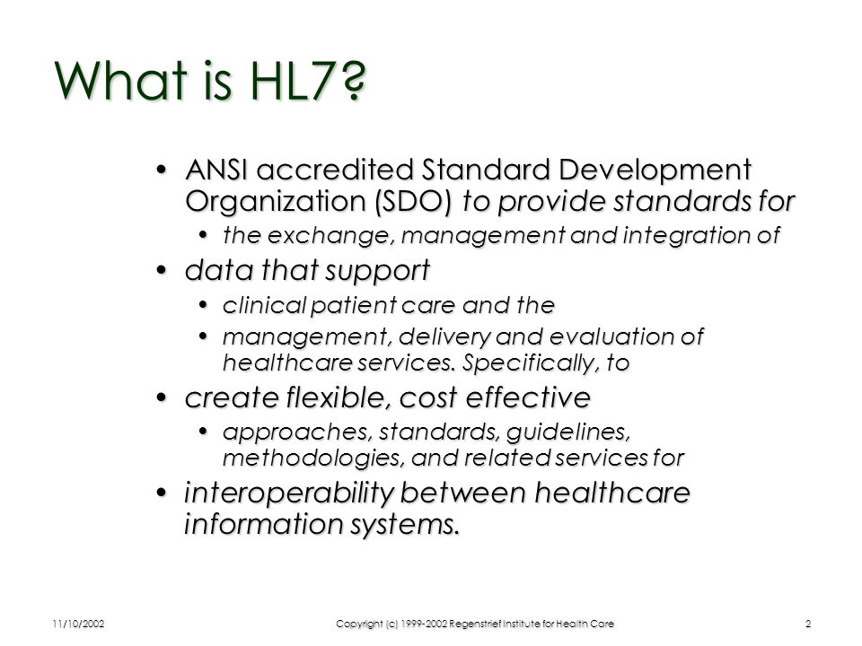 11/10/2002Copyright (c) 1999-2002 Regenstrief Institute for Health Care3 What HL7 Products Exist.