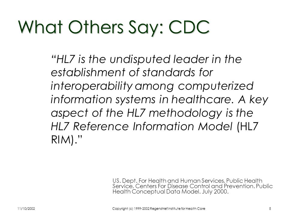 11/10/2002Copyright (c) 1999-2002 Regenstrief Institute for Health Care16 Data Types for Biomedical Information Medical information needs more than just string, int and float.Medical information needs more than just string, int and float.
