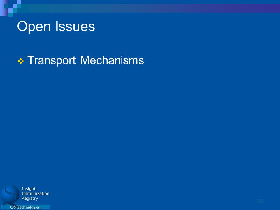 32 Open Issues  Transport Mechanisms