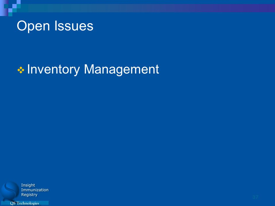 37 Open Issues  Inventory Management