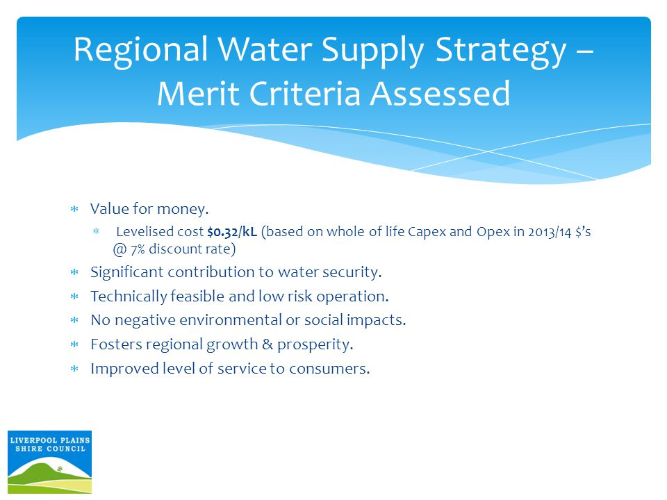 Regional Water Supply Strategy – Merit Criteria Assessed  Value for money.