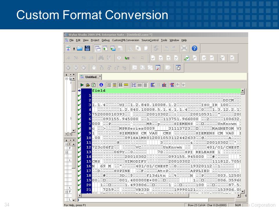 © 2009 Progress Software Corporation 34 Custom Format Conversion