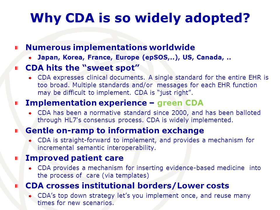 """Why CDA is so widely adopted? Numerous implementations worldwide Japan, Korea, France, Europe (epSOS,..), US, Canada,.. CDA hits the """"sweet spot"""" CDA"""