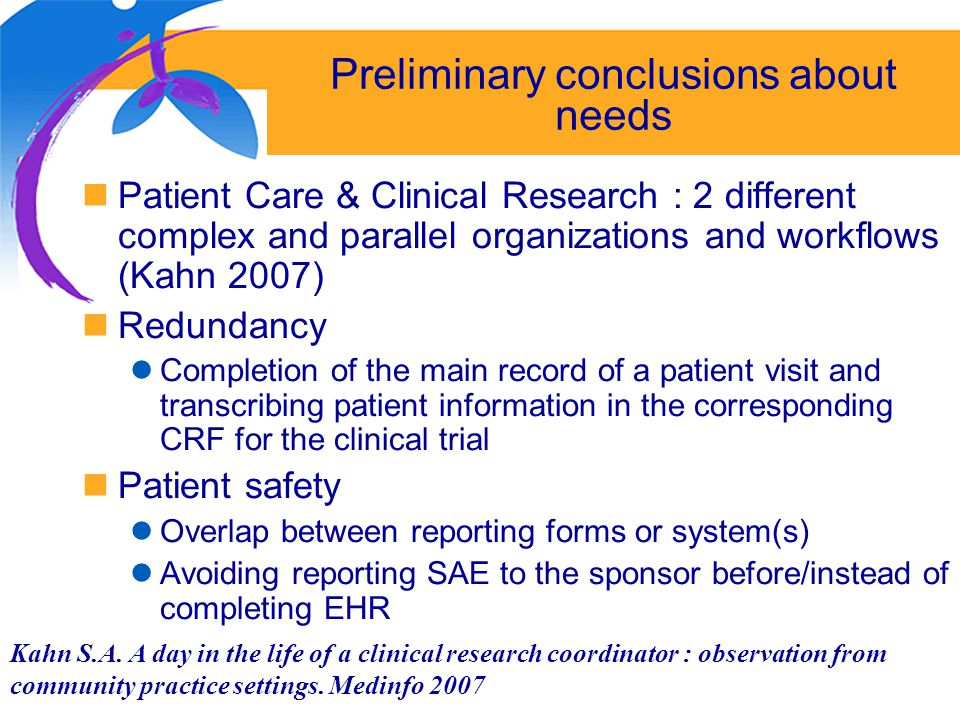 17 Preliminary conclusions about needs Patient Care & Clinical Research : 2 different complex and parallel organizations and workflows (Kahn 2007) Red