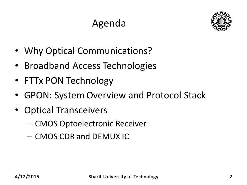 Agenda Why Optical Communications.