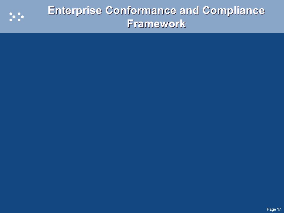 Page 17 Enterprise Conformance and Compliance Framework
