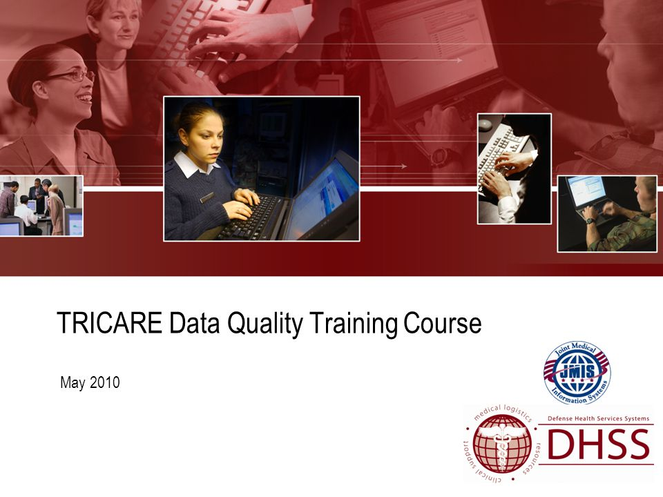 TRICARE Data Quality Training Course May 2010