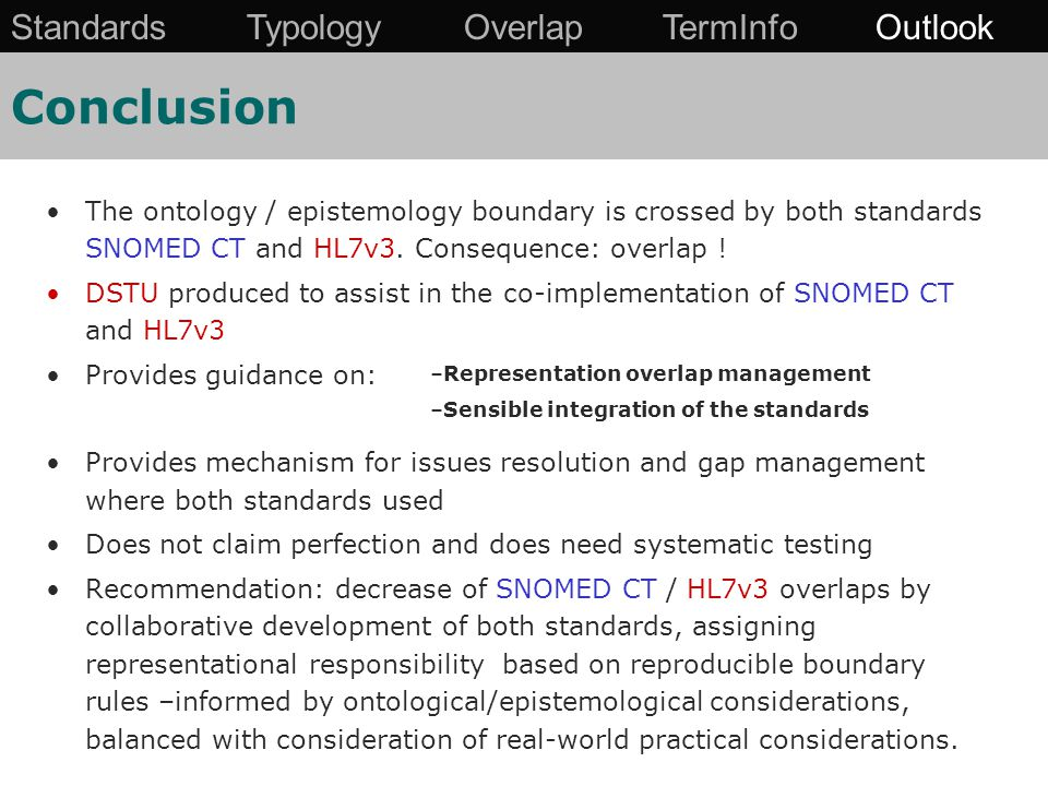 Conclusion The ontology / epistemology boundary is crossed by both standards SNOMED CT and HL7v3.