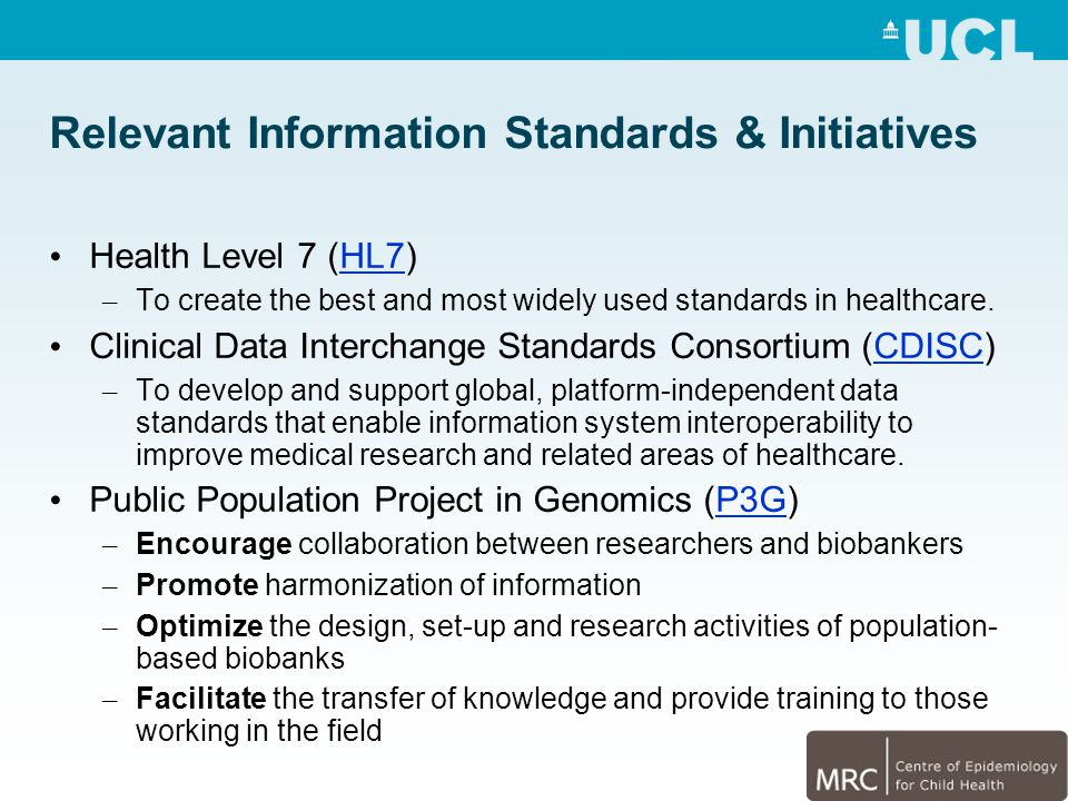 Relevant Information Standards & Initiatives Health Level 7 (HL7)HL7 – To create the best and most widely used standards in healthcare.
