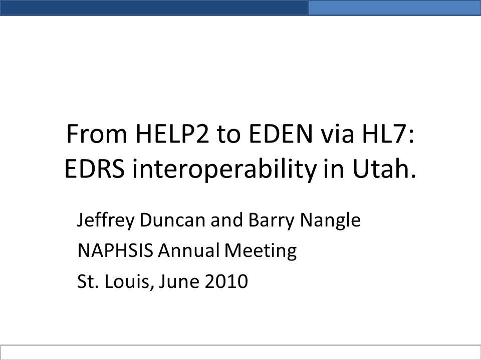 From HELP2 to EDEN via HL7: EDRS interoperability in Utah.
