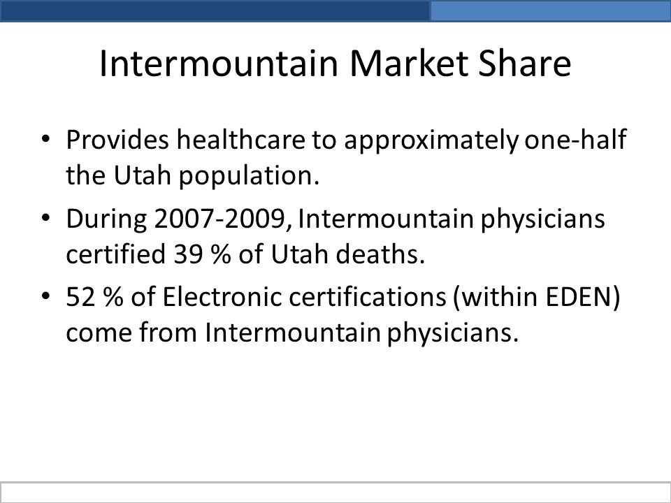 Intermountain Market Share Provides healthcare to approximately one-half the Utah population.