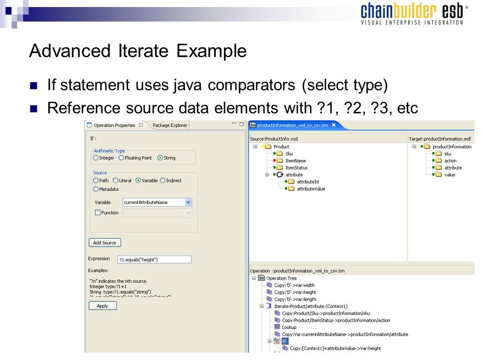 Advanced Iterate Example If statement uses java comparators (select type) Reference source data elements with 1, 2, 3, etc