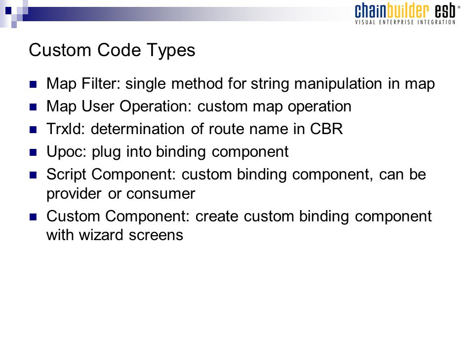 Custom Code Types Map Filter: single method for string manipulation in map Map User Operation: custom map operation TrxId: determination of route name